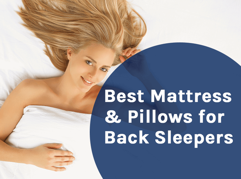 The Best Mattress and Pillows for Back Sleepers