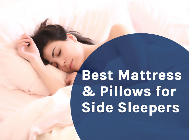 The Best Mattress and Pillows for Side Sleepers
